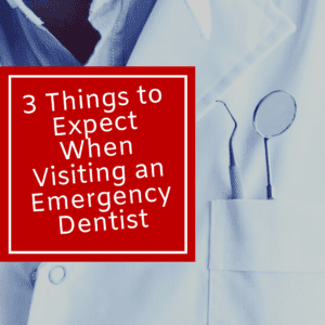3 Things to Expect When Visiting an Emergency Dentist