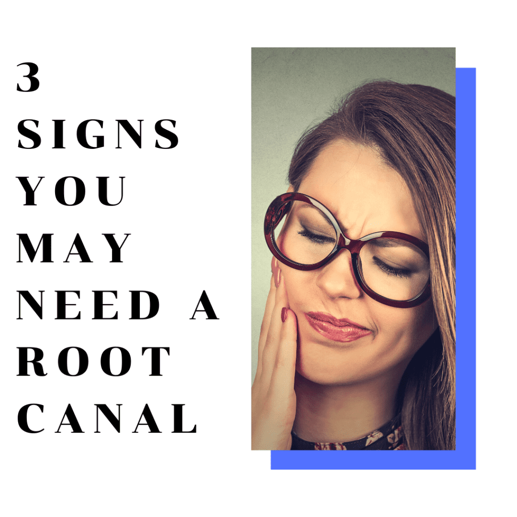 3 Signs You May Need A Root Canal
