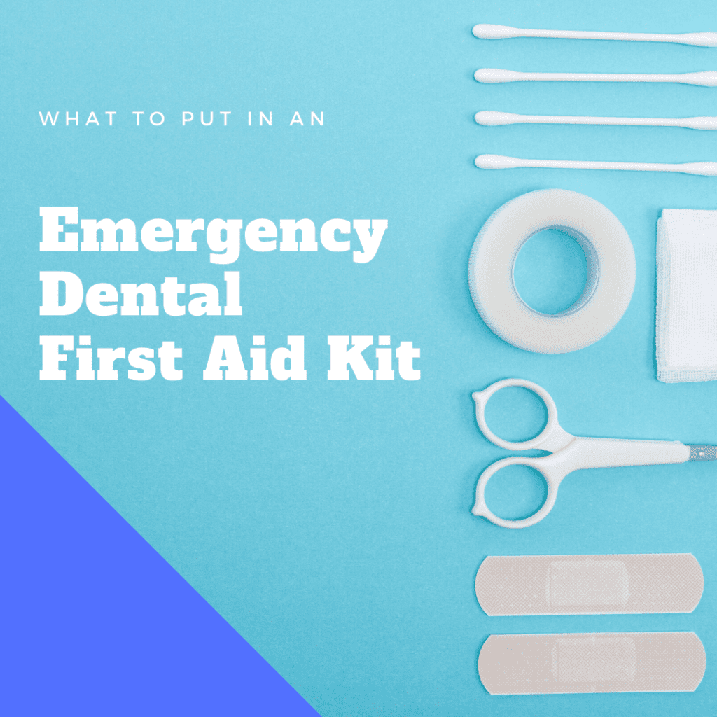 What to put in an Emergency dental first aid kit